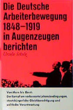 Die Deutsche Arbeiterbewegung 1848-1919 in Augenzeugenberichten von Schulz,  Ursula