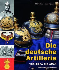 Die deutsche Artillerie von Herr,  Ulrich, Nguyen,  Jens