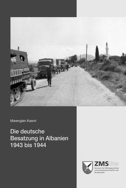 Die deutsche Besatzung in Albanien 1943 bis 1944 von Kasmi,  Marenglen