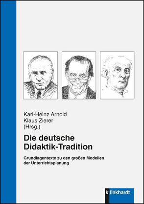 Die deutsche Didaktik-Tradition von Arnold,  Karl-Heinz, Bakenhus,  Silke, Lamers,  Dorthe, Zierer,  Klaus