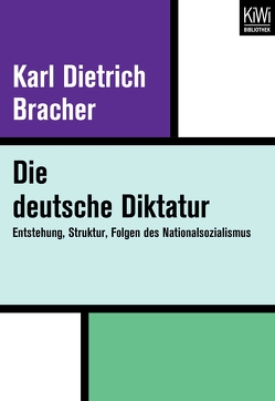 Die Deutsche Diktatur von Bracher,  Karl D