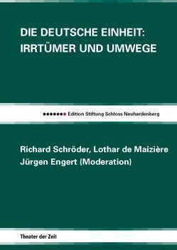 Die Deutsche Einheit von Kauffmann,  Bernd, Maizière,  Lothar de, Schroeder,  Richard