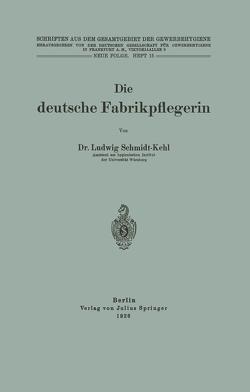 Die deutsche Fabrikpflegerin von Dt. Gesellschaft f. Gewerbehygiene,  NA, Schmidt-Kehl,  Ludwig