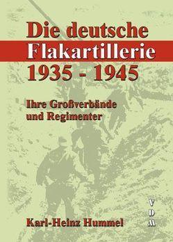 Die deutsche Flakartillerie 1935-1945 von Hummel,  Karl H