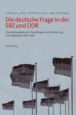 Die deutsche Frage in der SBZ und DDR von Apelt,  Andreas H, Gutzeit,  Martin, Poppe,  Gerd