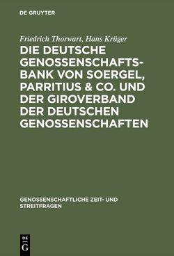 Die Deutsche Genossenschafts-Bank von Soergel, Parritius & Co. und der Giroverband der Deutschen Genossenschaften von Krüger,  Hans, Thorwart,  Friedrich
