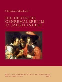 Die deutsche Genremalerei im 17. Jahrhundert von Morsbach,  Christiane, Tavernier,  Ludwig