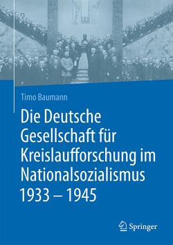Die Deutsche Gesellschaft für Kreislaufforschung im Nationalsozialismus 1933 – 1945 von Baumann,  Timo