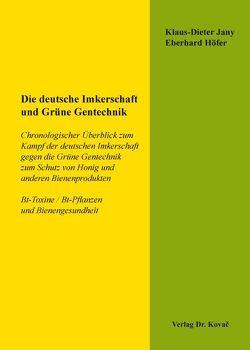 Die deutsche Imkerschaft und Grüne Gentechnik von Eberhard,  Höfer, Jany,  Klaus-Dieter