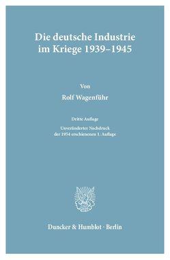 Die deutsche Industrie im Kriege 1939–1945. von Wagenführ,  Rolf