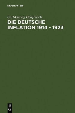 Die deutsche Inflation 1914 – 1923 von Holtfrerich,  Carl-Ludwig