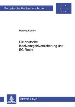 Die deutsche Insolvenzgeldversicherung und EG-Recht von Kasten,  Hartwig