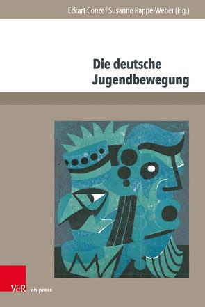 Die deutsche Jugendbewegung von Conze,  Eckart, Rappe-Weber,  Susanne