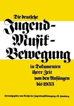 Die deutsche Jugendmusikbewegung in Dokumenten ihrer Zeit von Jonas-Corrieri,  Waltraut, Scholz,  Wilhelm