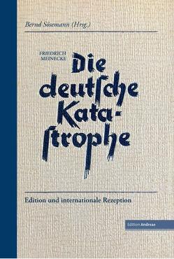 Die deutsche Katastrophe. Betrachtungen und Erinnerungen – Friedrich Meinecke von Sösemann,  Bernd
