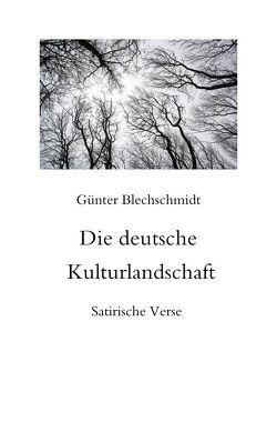 Die deutsche Kulturlandschaft von Blechschmidt,  Günter