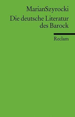Die deutsche Literatur des Barock von Szyrocki,  Marian