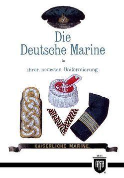 Die Deutsche Marine in ihrer neuesten Uniformierung von Ruhl,  Moritz