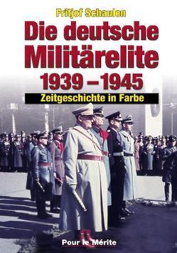 Die deutsche Militärelite 1939-1945 von Schaulen,  Fritjof