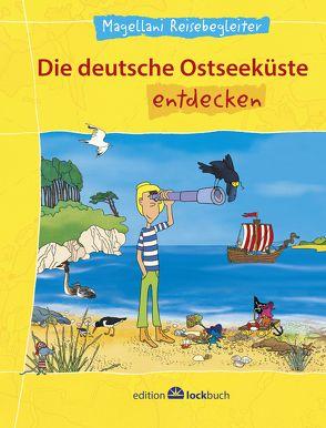 Die deutsche Ostseeküste entdecken von Bernhard,  Margret, Mörking,  Harald, Weigel,  Stephanie