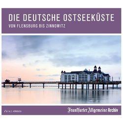 Die deutsche Ostseeküste von Frankfurter Allgemeine Archiv, Kästle,  Markus, Pessler,  Olaf