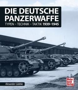 Die deutsche Panzerwaffe von Lüdeke,  Alexander