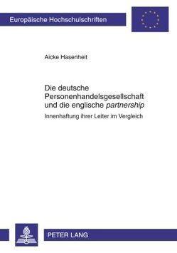 Die deutsche Personenhandelsgesellschaft und die englische «partnership» von Hasenheit,  Aicke