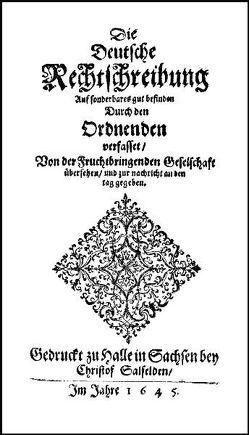 Die Deutsche Rechtschreibung (1645) von Gueintz,  Christian, Moulin,  Claudine