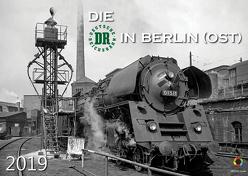 Die Deutsche Reichsbahn in Berlin (Ost) 2019 von Schnell,  Rainer