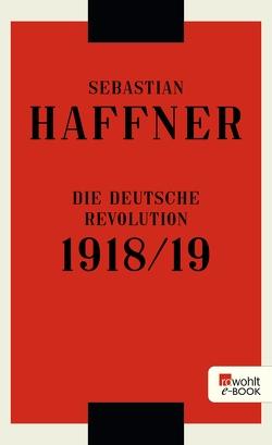 Die deutsche Revolution 1918/19 von Haffner,  Sebastian