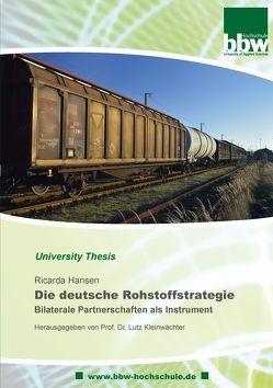 Die deutsche Rohstoffstrategie von Hansen,  Ricarda, Kleinwächter,  Lutz