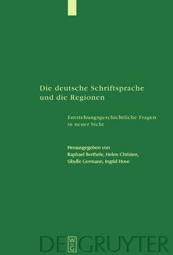 Die deutsche Schriftsprache und die Regionen von Berthele,  Raphael, Christen,  Helen, Germann,  Sibylle, Hove,  Ingrid