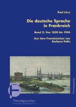 Die deutsche Sprache in Frankreich von Kaltz,  Barbara, Lévy,  Paul
