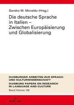Die deutsche Sprache in Italien – Zwischen Europäisierung und Globalisierung von Moraldo,  Sandro