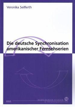 Die deutsche Synchronisation amerikanischer Fernsehserien von Seifferth,  Veronika