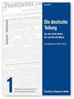 Die deutsche Teilung von Blasius,  Rainer, Frankfurter Allgemeine Archiv
