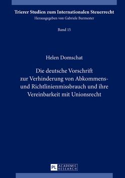 Die deutsche Vorschrift zur Verhinderung von Abkommens- und Richtlinienmissbrauch und ihre Vereinbarkeit mit Unionsrecht von Domschat,  Helen
