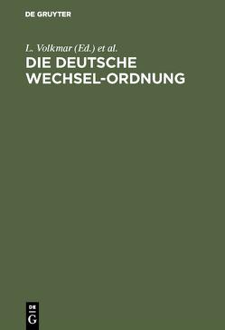 Die Deutsche Wechsel-Ordnung von Loewy,  S., Volkmar,  L.