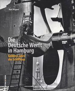 Die Deutsche Werft in Hamburg von Wagner,  Kurt