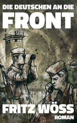 Die Deutschen an die Front von Wöss,  Fritz