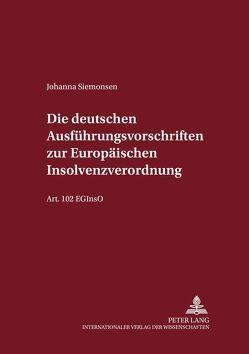 Die deutschen Ausführungsvorschriften zur Europäischen Insolvenzverordnung von Siemonsen,  Johanna