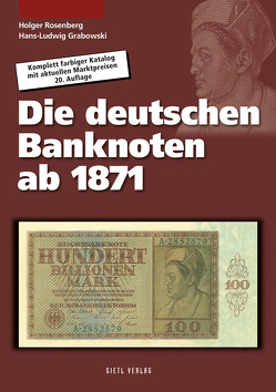 Die deutschen Banknoten ab 1871 von Grabowski,  Hans-Ludwig, Rosenberg,  Holger
