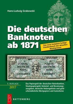 Die deutschen Banknoten ab 1871 von Grabowski,  Hans-Ludwig