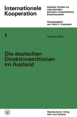 Die deutschen Direktinvestitionen im Ausland von Seifert,  Hubertus