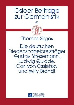 Die deutschen Friedensnobelpreisträger Gustav Stresemann, Ludwig Quidde, Carl von Ossietzky und Willy Brandt von Sirges,  Thomas