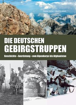 Die Deutschen Gebirgstruppen von Mueller,  Thomas, Schulz,  Gerd M.