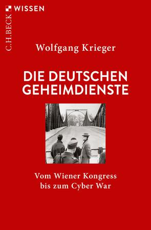 Die deutschen Geheimdienste von Krieger,  Wolfgang