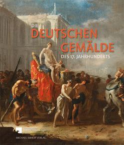 Die Deutschen Gemälde des 17. Jahrhunderts von Tacke,  Andreas