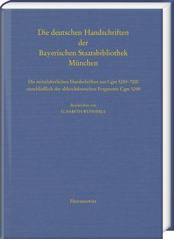 Die deutschen Handschriften der Bayerischen Staatsbibliothek München von Wunderle,  Elisabeth
