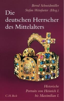 Die deutschen Herrscher des Mittelalters von Schneidmüller,  Bernd, Weinfurter,  Stefan